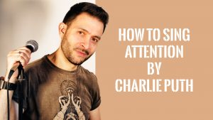 """Vocal Max Bonanno hold his Shure SM58 microphone next to the blog title: """"How To Sing Attention By Charlie Puth"""""""