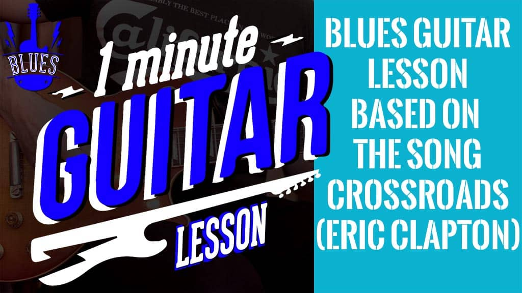 Blues Guitar Lesson Based On The Song Crossroad (Cream-Eric Clapton)